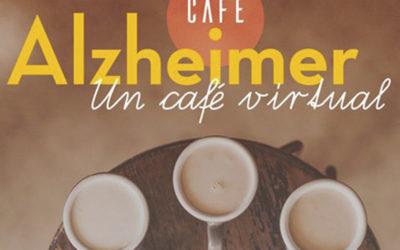 CAFÉ ALZHEIMER: UN CAFÉ VIRTUAL